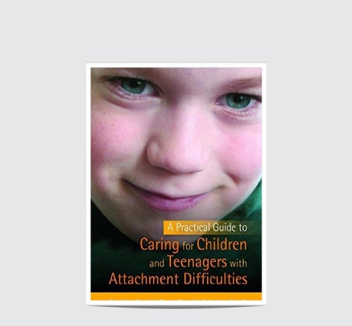 Book Review: A Practical Guide to Caring for Children and Teenagers with Attachment Difficulties